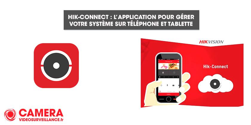 Hik-connect : contrôlez votre vidéosurveillance