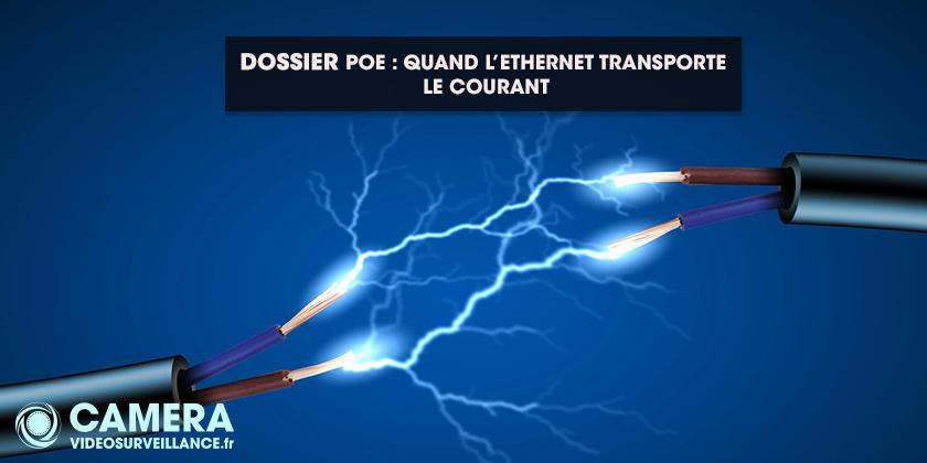 Dossier PoE : quand l'Ethernet transporte le courant