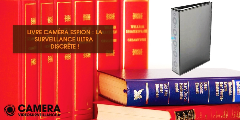 Livre caméra espion : la surveillance ultra discrète !